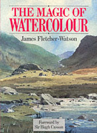 The Magic of Watercolour by James Fletcher-Watson image