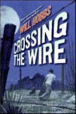 Crossing the Wire by Will Hobbs image