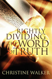 Rightly Dividing the Word of Truth by Christine D. Walker image
