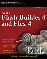 Flash Builder 4 and Flex 4 Bible by David Gassner image