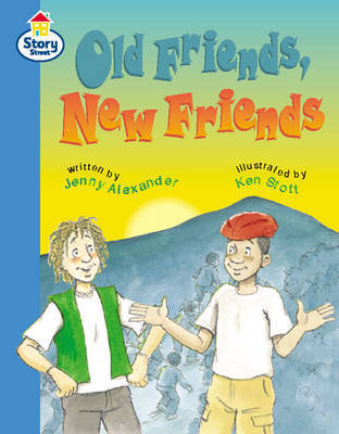 Old Friends, New Friends Story Street Fluent Step 11: Book 4 by Jenny Alexander