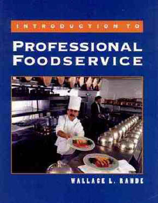 Introduction to Professional Foodservice by Wallace L. Rande