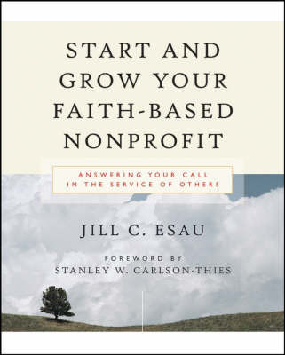 Start and Grow Your Faith-Based Nonprofit by Jill Esau