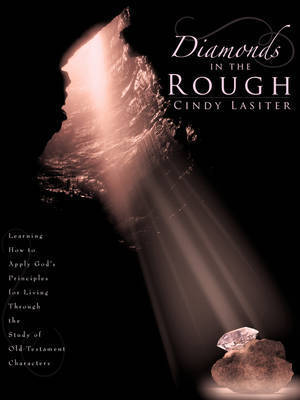 Diamonds in the Rough by Cindy Lasiter