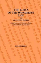 Lotus Of The Wonderful Law by W.E. Soothill