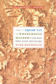 From Squaw Tit to Whorehouse Meadow by Mark Monmonier