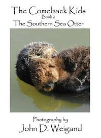 """the Comeback Kids"" Book 2, the Southern Sea Otter by Penelope Dyan"