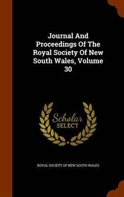 Journal and Proceedings of the Royal Society of New South Wales, Volume 30 image