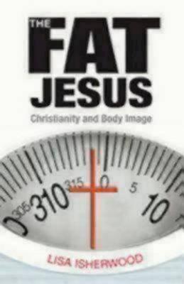 The Fat Jesus by Lisa Isherwood
