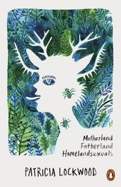 Motherland Fatherland Homelandsexuals by Patricia Lockwood