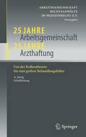 25 Jahre Arbeitsgemeinschaft - 25 Jahre Arzthaftung: Von Der Krahentheorie Bis Zum Groben Behandlungsfehler