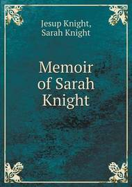 Memoir of Sarah Knight by Jesup Knight