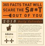 365 Facts That Will Scare the S#*t Out of You 2018 Desk Calendar by Adams Media