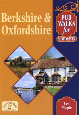 Pub Walks for Motorists: Berkshire and Oxfordshire by Les Maple