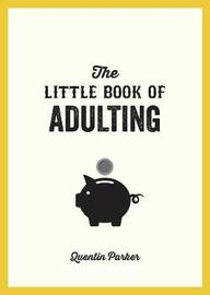 The Little Book of Adulting by Quentin Parker image