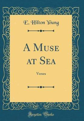 A Muse at Sea by E. Hilton Young
