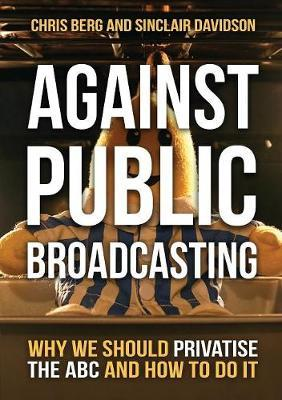 Against Public Broadcasting by Chris Berg