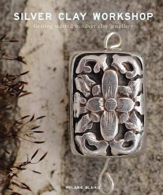 Silver Clay Workshop by Melanie Blaikie