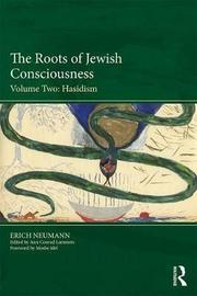 The Roots of Jewish Consciousness, Volume Two by Erich Neumann