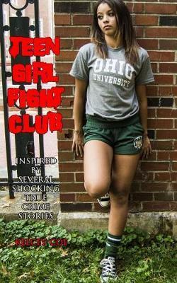 Teen Girl Fight Club by Kelcey Coe