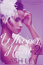A Whisper of the Heart 2 by Ash Ley