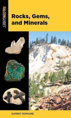 Rocks, Gems, and Minerals by Garret Romaine