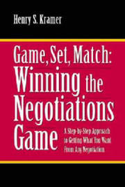 Game, Set, Match: Winning the Negotiations Game by Henry S. Kramer image