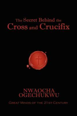 The Secret Behind the Cross and Crucifix by Nwaocha Ogechukwu image