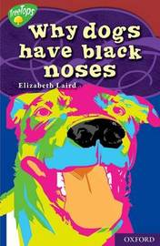 Oxford Reading Tree: Level 15: Treetops Myths and Legends: Why Dogs Have Black Noses by Elizabeth Laird image