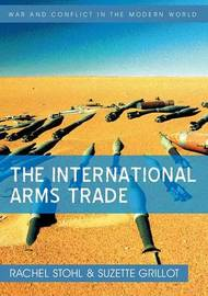 The International Arms Trade by Rachel Stohl