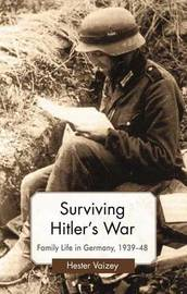 Surviving Hitler's War by Hester Vaizey