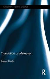 Translation as Metaphor by Rainer Guldin