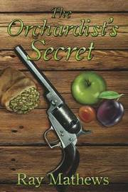 The Orchardist's Secret by Ray Mathews image