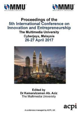 Icie 2017 - Proceedings of the 5th International Conference on Innovation and Entrepreneurship