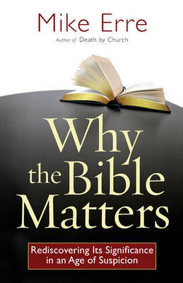 Why the Bible Matters by Mike Erre