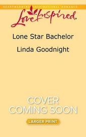Lone Star Bachelor by Linda Goodnight image
