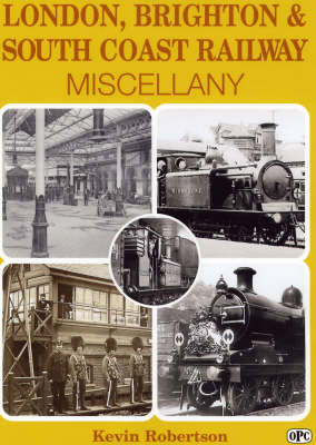 LBSCR Miscellany by Kevin Robertson