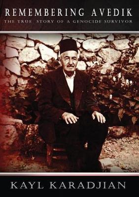 Remembering Avedik by Kayl Karadjian