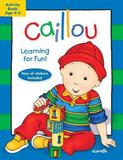 Caillou: Learning for Fun: Age 4-5