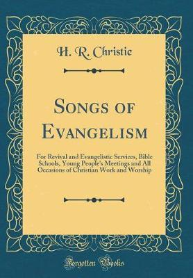 Songs of Evangelism by H R Christie