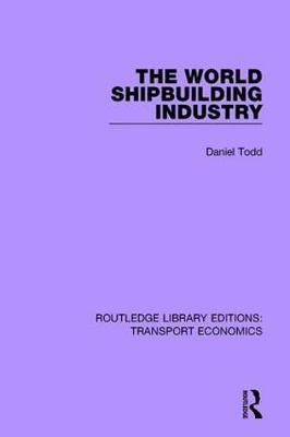 The World Shipbuilding Industry by Daniel Todd image