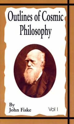 Outlines of Cosmic Philosophy by John Fiske image