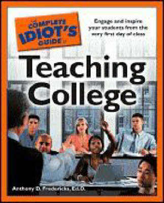 The Complete Idiot's Guide to Teaching College by Anthony D Fredericks image