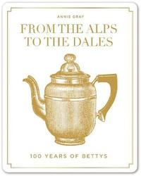 From the Alps to the Dales by Annie Gray