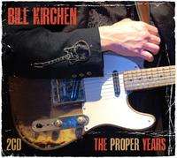 The Proper Years by Bill Kirchen