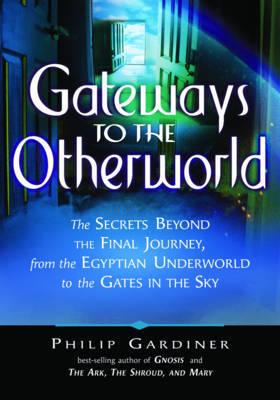 Gateways to the Otherworlds by Philip Gardiner image