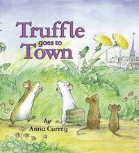 Truffle Goes to Town by Anna Currey image