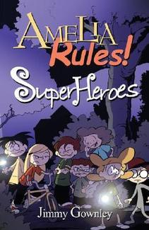 Amelia Rules! Book 3: Super Heroes by Jimmy Gownley
