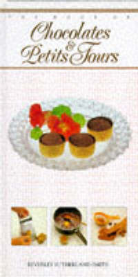 The Chocolates and Petit Fours by Beverley Smith