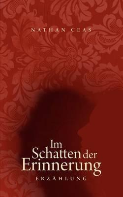 Im Schatten Der Erinnerung by Nathan Ceas